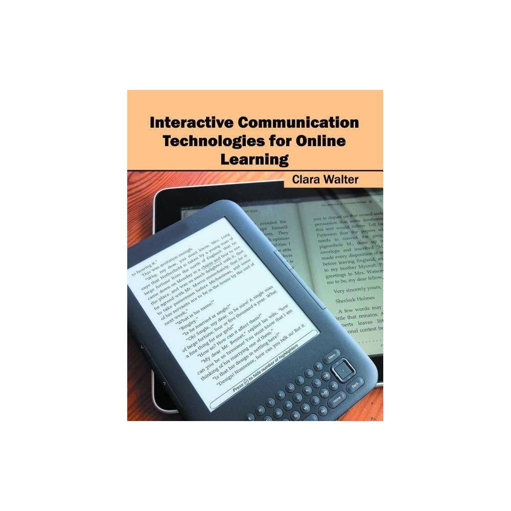 Interactive Communication Technologies for Online Learning - (Hardcover)