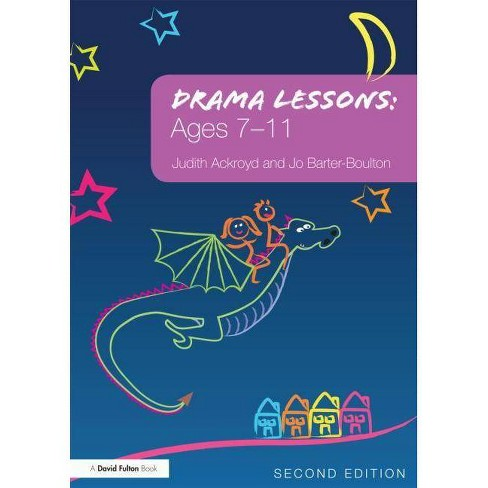 Drama Lessons - 2 Edition by Judith Ackroyd & Jo Barter-Boulton (Paperback)