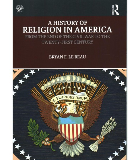 History of Religion in America : From the End of the Civil War to the Twenty-First Century - Book 2 - image 1 of 1