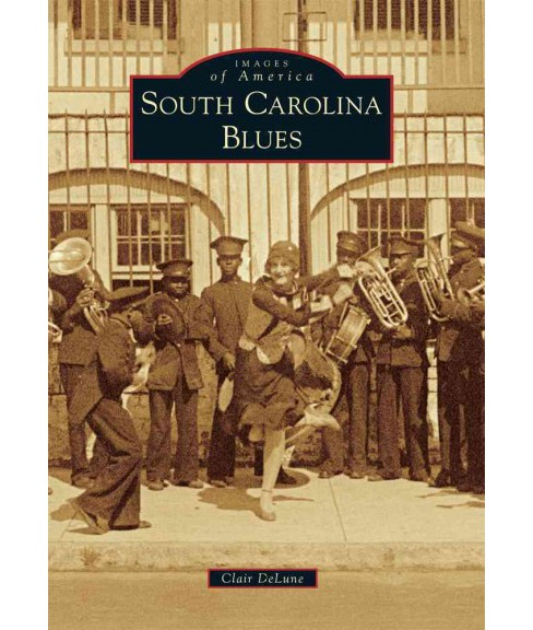 South Carolina Blues (Paperback) (Clair Delune) - image 1 of 1