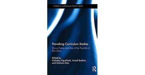 Provoking Curriculum Studies : Strong Poetry and Arts of the Possible in Education (Hardcover) - image 1 of 1