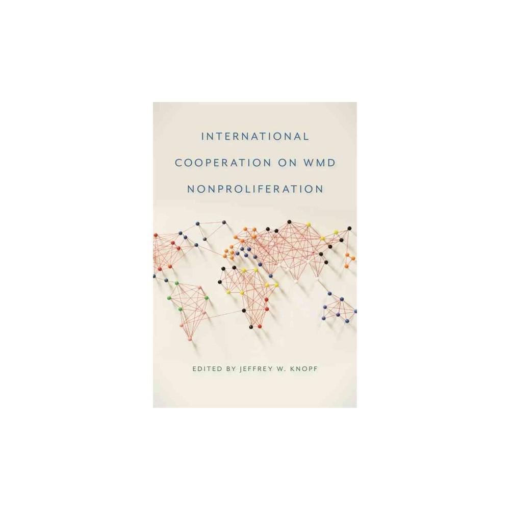International Cooperation on Wmd Nonproliferation (Hardcover)
