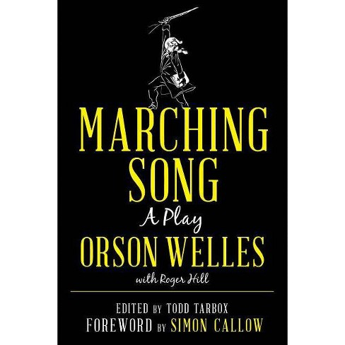 Marching Song - by  Orson Welles (Hardcover) - image 1 of 1