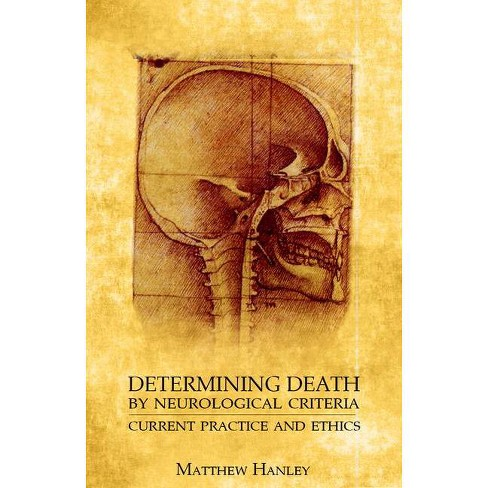 Determining Death by Neurological Criteria - by  Matthew Hanley (Paperback) - image 1 of 1