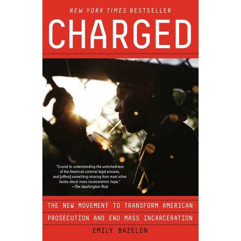 Charged - by  Emily Bazelon (Paperback) - image 1 of 1