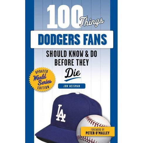 100 Things Dodgers Fans Should Know & Do Before They Die - (100 Things...Fans Should Know) by  Jon Weisman (Paperback) - image 1 of 1