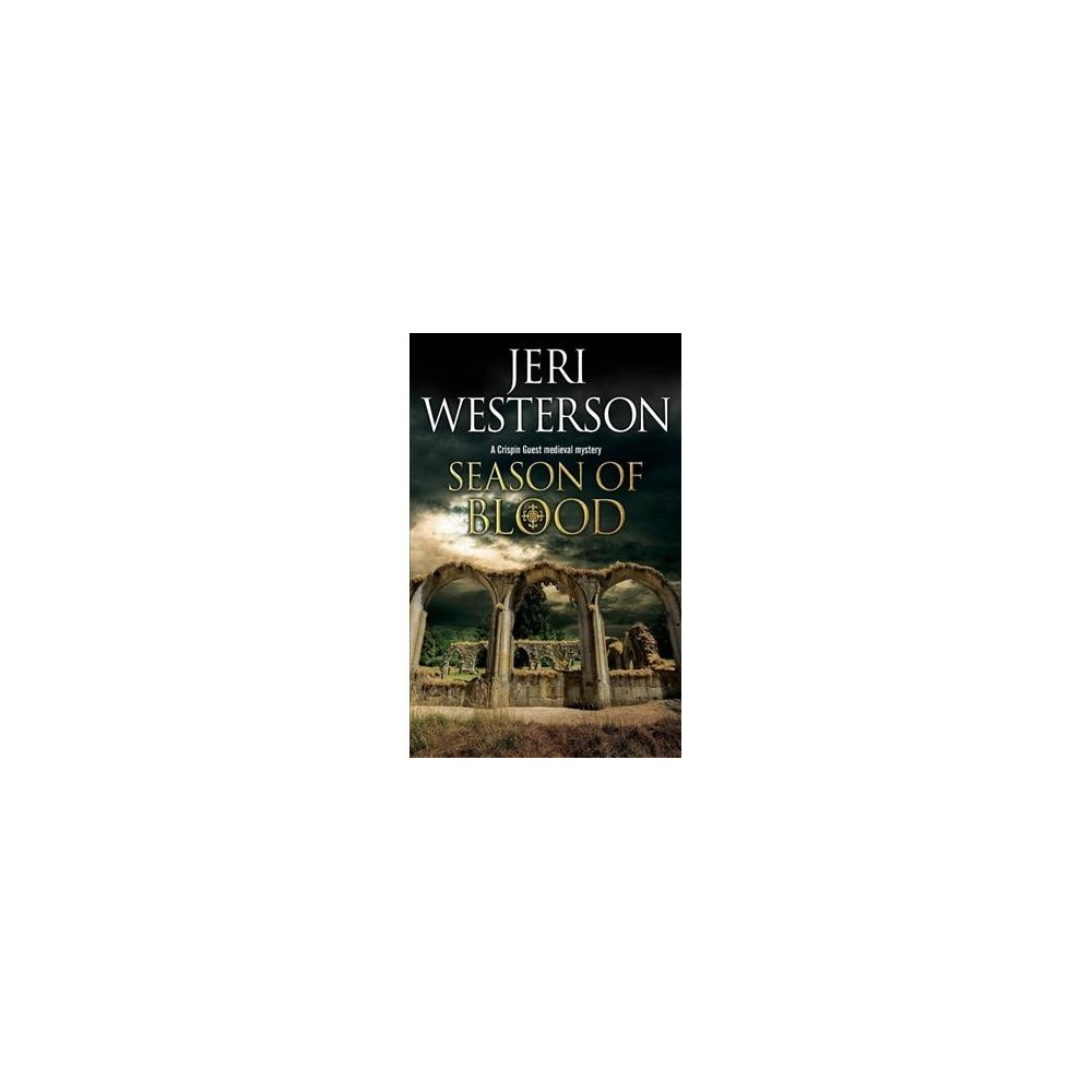 Season of Blood - Reprint (A Crispin Guest Medieval Noir Mystery) by Jeri Westerson (Paperback)