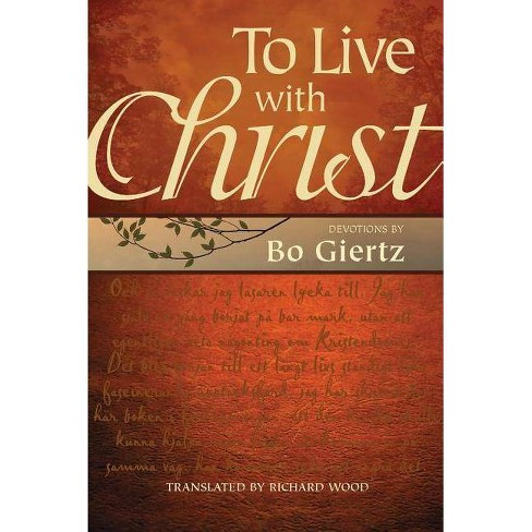 To Live with Christ - by  Bo Giertz (Hardcover) - image 1 of 1