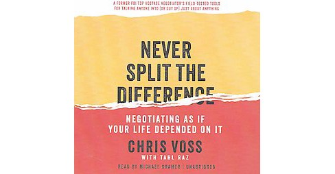 Never Split the Difference : Negotiating As If Your Life Depended on It; Library Edition (CD/Spoken - image 1 of 1