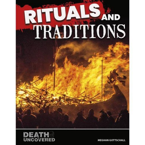 Rituals and Traditions - (Death Uncovered) by  Meghan Gottschall (Hardcover) - image 1 of 1