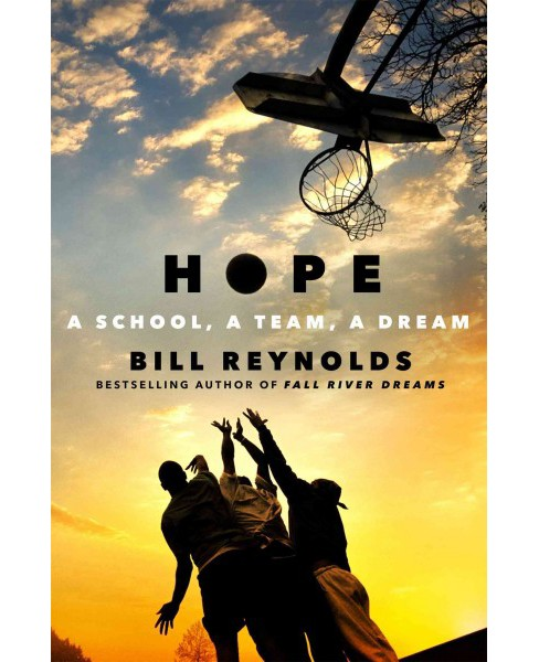 Hope : A School, a Team, a Dream (Reprint) (Paperback) (Bill Reynolds) - image 1 of 1