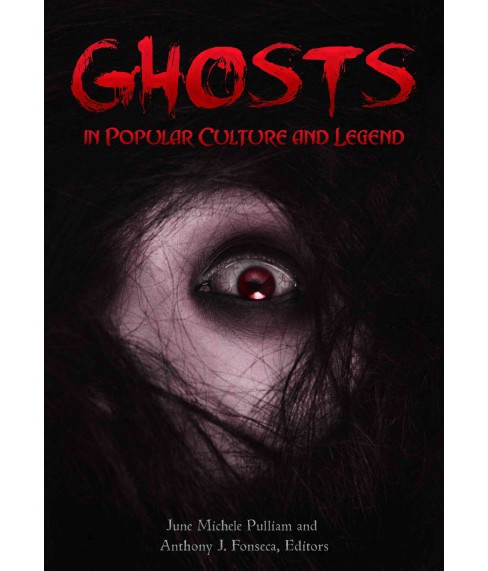 Ghosts in Popular Culture and Legend (Hardcover) (June Pulliam) - image 1 of 1