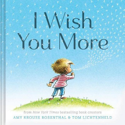 I Wish You More - by Amy Krouse Rosenthal (Hardcover)