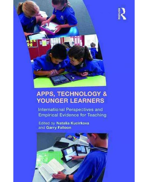 Apps, Technology and Younger Learners : International Evidence for Teaching (Paperback) - image 1 of 1