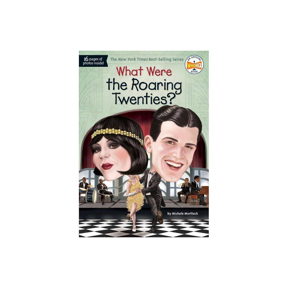 What Were the Roaring Twenties? - (What Was?) by Michele Mortlock (Paperback) Coupons