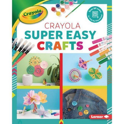 Crayola (R) Super Easy Crafts - (Colorful Crayola (R) Crafts) by  Rebecca Felix (Hardcover) - image 1 of 1