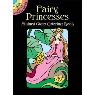 Fairy Princesses Stained Glass Coloring Book - (Dover Little Activity Books) by  Marty Noble (Paperback)
