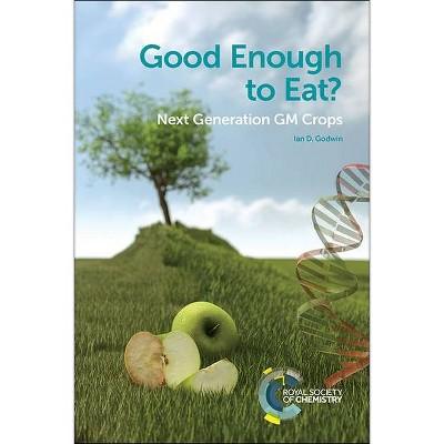 Good Enough to Eat? - by  Ian D Godwin (Paperback)