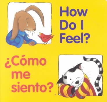 How Do I Feel? / ¿cómo Me Siento? - (Good Beginnings)by Editors of the American Heritage Dictionaries (Board Book)