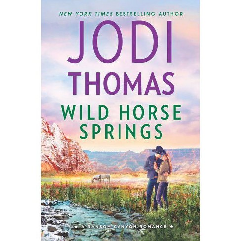 Wild Horse Springs - (Ransom Canyon) by  Jodi Thomas (Hardcover) - image 1 of 1