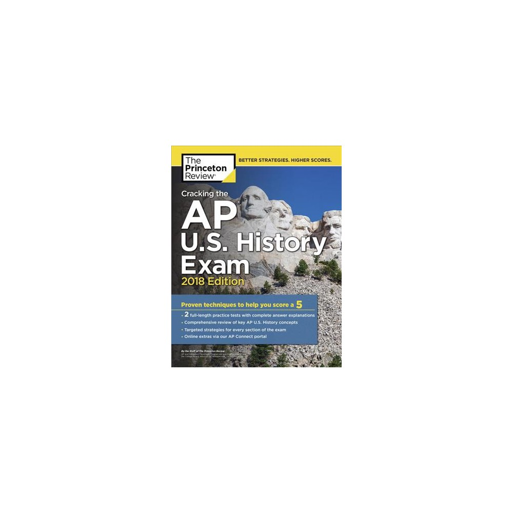 Princeton Review Cracking the AP U.S. History Exam 2018 : Proven Techniques to Help You Score a 5