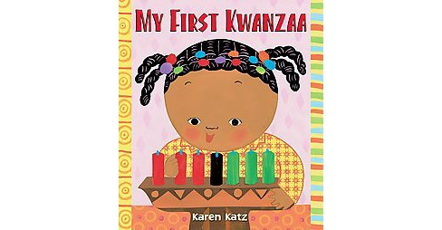 My First Kwanzaa (Reprint) (Paperback) (Karen Katz) - image 1 of 1