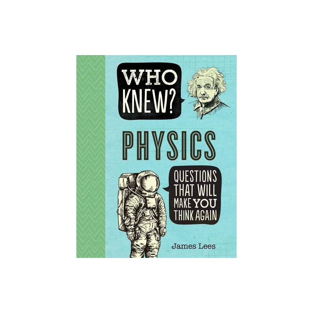 Who Knew Physics By James Lees Paperback