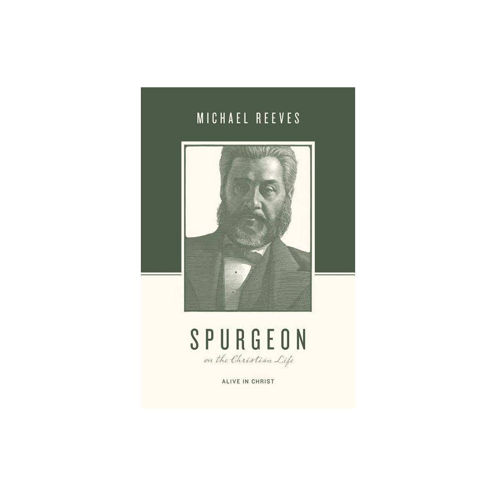 Spurgeon On The Christian Life Theologians On The Christian Life By Michael Reeves Paperback
