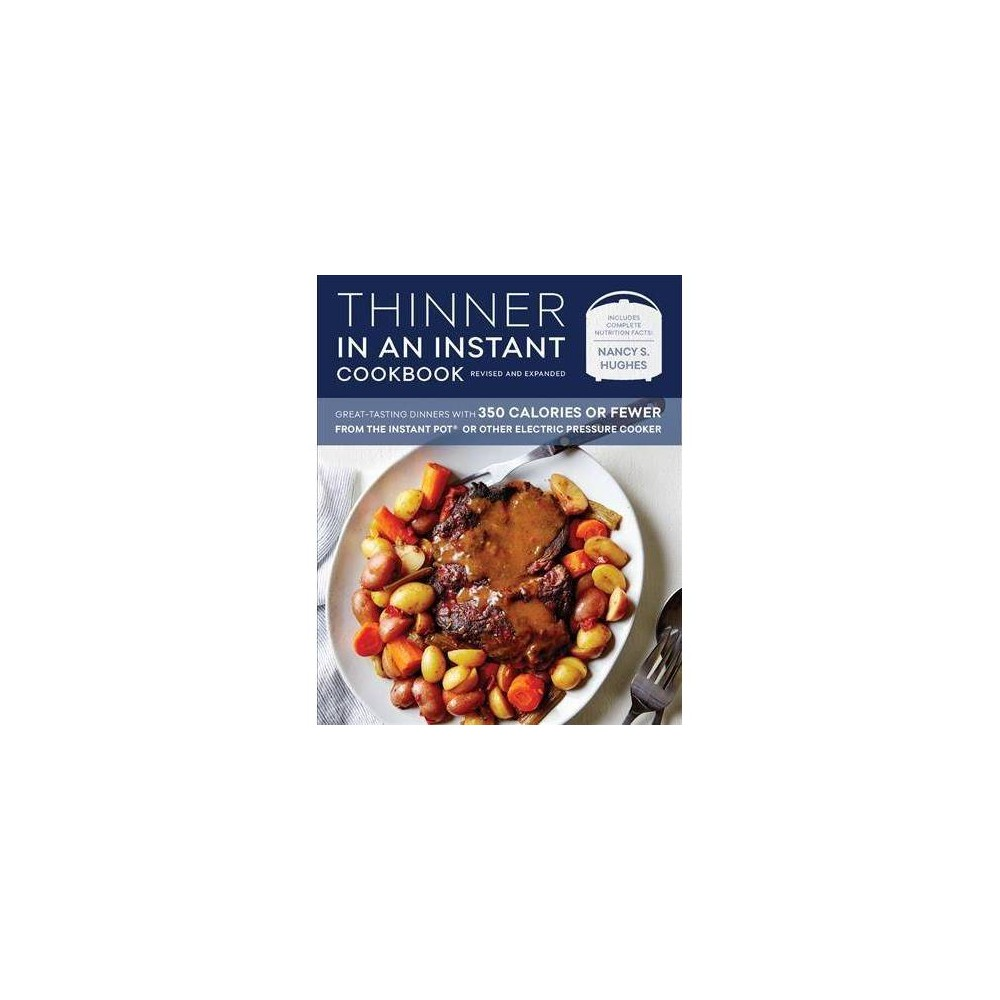 Thinner in an Instant Cookbook : Great-Tasting Dinners With 350 Calories or Fewer from the Instant Pot