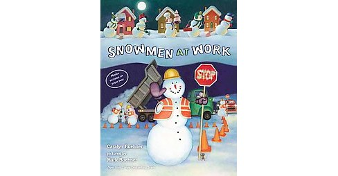 Snowmen at Work (School And Library) (Caralyn Buehner) - image 1 of 1