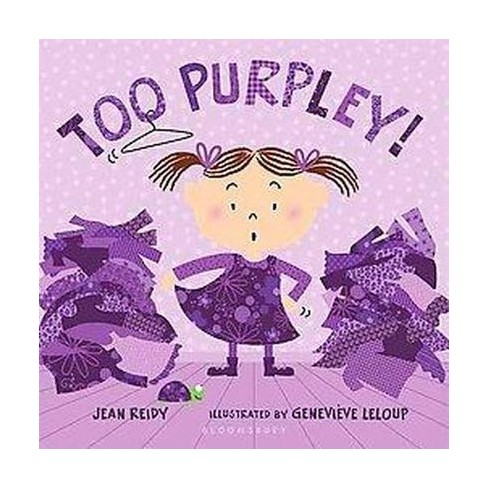 Too Purpley! - by  Jean Reidy (Board_book) - image 1 of 1