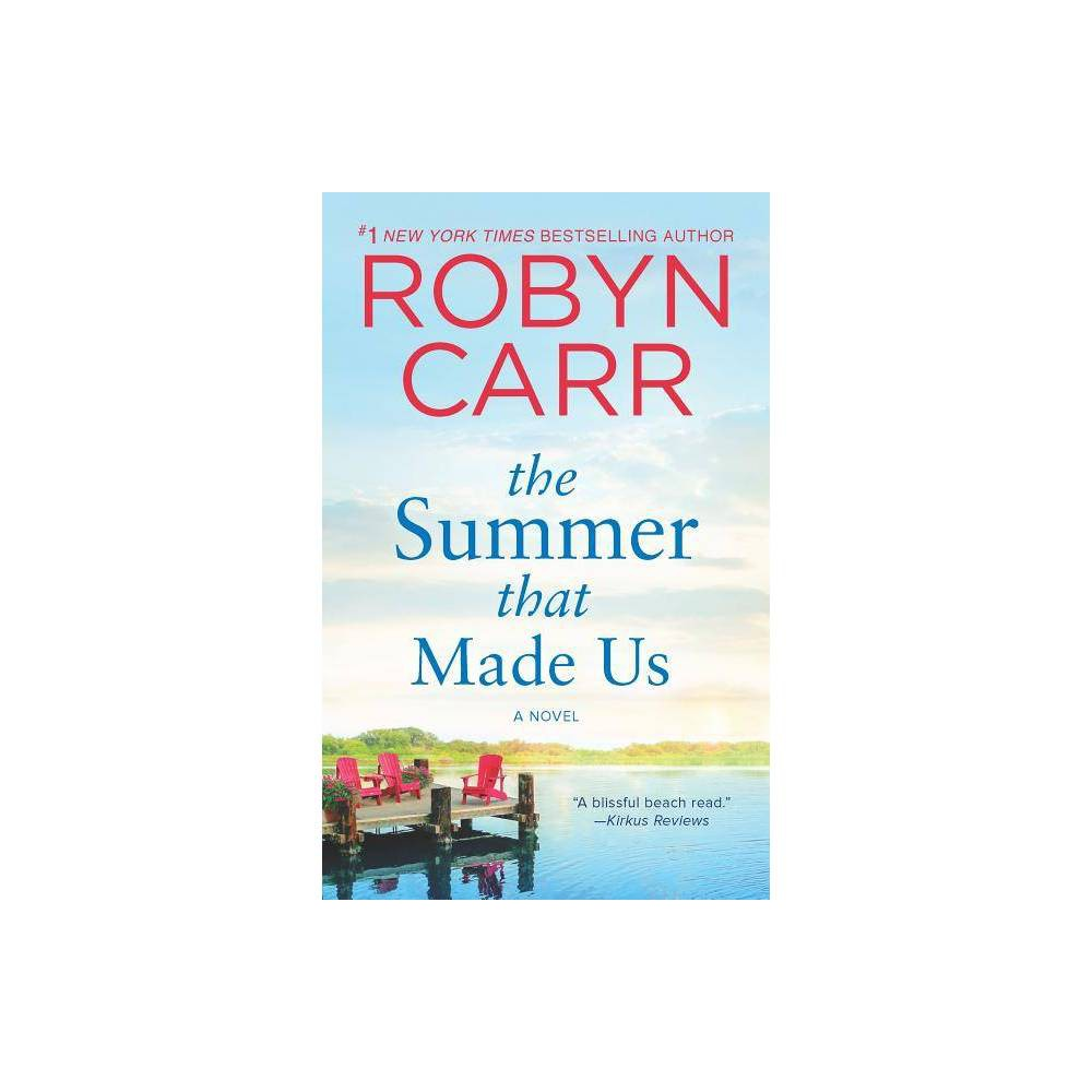 Summer That Made Us 05 29 2018 By Robyn Carr Paperback