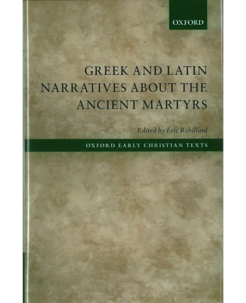 Greek and Latin Narratives About the Ancient Martyrs -  (Hardcover) - image 1 of 1