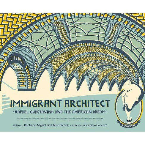 Immigrant Architect - by  Berta de Miguel & Kent Diebolt (Hardcover) - image 1 of 1
