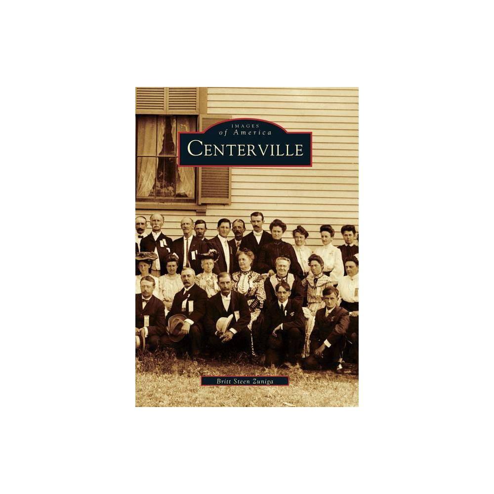 Centerville Images Of America By Britt Steen Zuniga Paperback