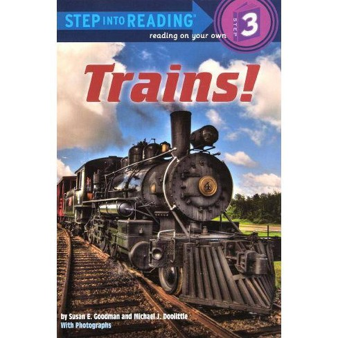 Trains! - (Step Into Reading: A Step 3 Book) by  Susan E Goodman (Hardcover) - image 1 of 1
