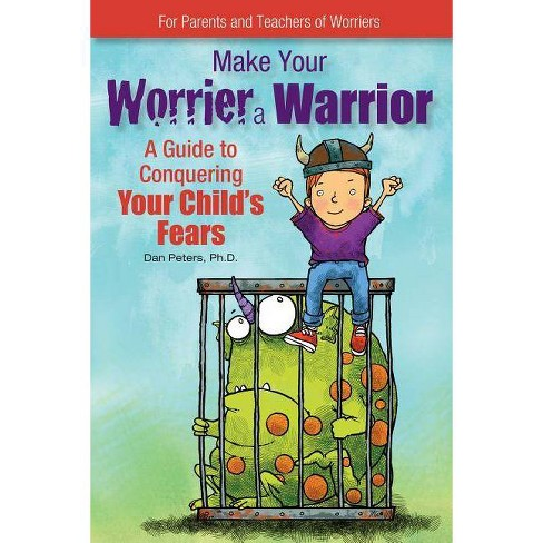 Make Your Worrier a Warrior - by  Dan Peters (Paperback) - image 1 of 1