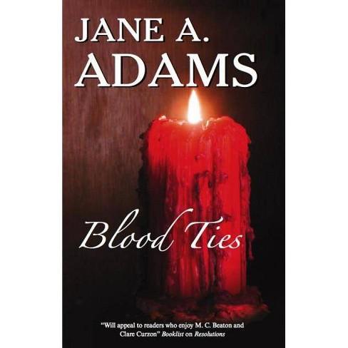 Blood Ties - (Naomi Blake Mysteries) by  Jane Adams (Hardcover) - image 1 of 1