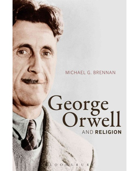 George Orwell and Religion (Paperback) (Michael G. Brennan) - image 1 of 1