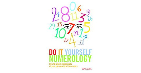 Do It Yourself Numerology : How to Unlock the Secrets of Your Personality With Numbers (Paperback) - image 1 of 1