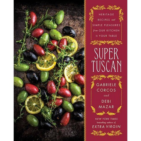 Super Tuscan - by  Gabriele Corcos & Debi Mazar (Hardcover) - image 1 of 1