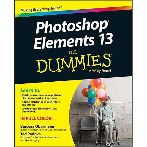 Photoshop Elements 13 For Dummies By Barbara Obermeier Ted Padova Paperback Target