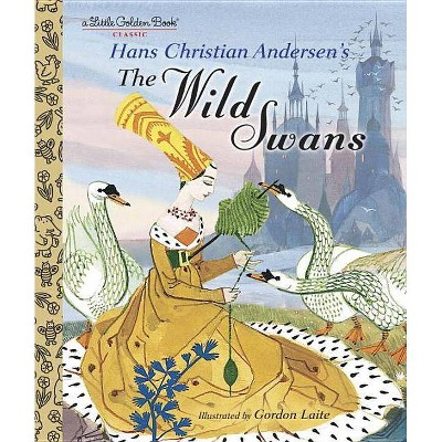 The Wild Swans   (Little Golden Book) By  Hans Christian Andersen (Hardcover) by (Little Golden Book) By  Hans Christian Andersen (Hardcover)