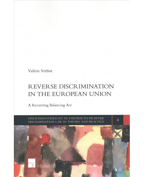 Reverse Discrimination in the European Union : A Recurring Balancing Act (Paperback) (Valerie Verbist) - image 1 of 1