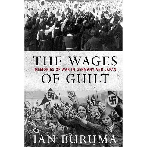 The Wages of Guilt - by  Ian Buruma (Paperback) - image 1 of 1