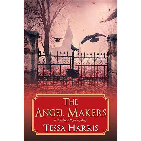 The Angel Makers - (Constance Piper Mystery) by  Tessa Harris (Hardcover) - image 1 of 1