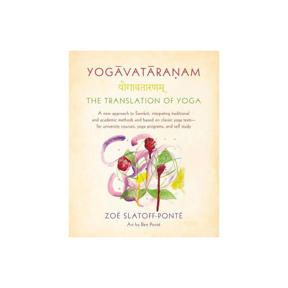 Yogavataranam The Translation Of Yoga By Zo Slatoff Pont Paperback