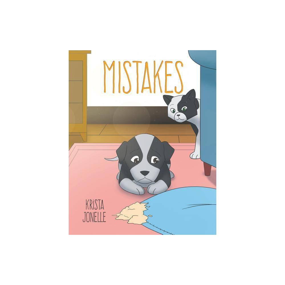 Mistakes - by Krista Jonelle (Paperback)