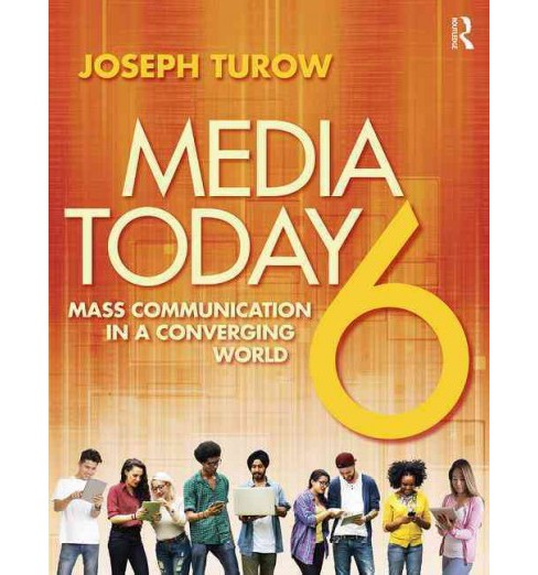 Media Today : Mass Communication in a Converging World (Paperback) (Joseph Turow) - image 1 of 1