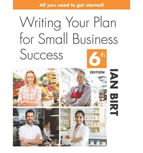 Writing Your Plan for Small Business Success (Paperback) (Ian Birt) - image 1 of 1